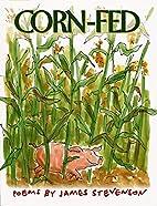 Corn-Fed by James Stevenson