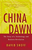 Sheff, David: China Dawn: The Story of a Technology and Business Revolution