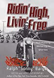 Zimmerman, Keith: Ridin' High, Livin' Free: Hell-Raising Motorcycle Stories
