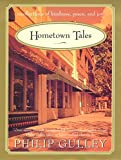 Gulley, Philip: Hometown Tales: Recollections of Kindness, Peace and Joy