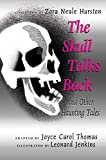 Hurston, Zora Neale: The Skull Talks Back: And Other Haunting Tales