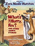 Hurston, Zora Neale: What's the Hurry, Fox?: And Other Animal Stories