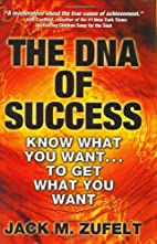 The DNA of Success: Know What You Want to…