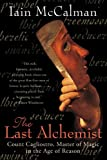McCalman, Iain: The Last Alchemist: COUNT CALGLIOSTRO, MASTER OF MAGIC IN THE AGE OF REASON