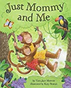 Just Mommy and Me by Tara Jaye Morrow
