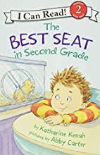 The Best Seat in Second Grade by Katharine…