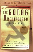 The Gulag Archipelago 1918-1956 Abridged: An…
