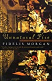 Morgan, Fidelis: Unnatural Fire: A Countess Ashby de la Zouche Mystery