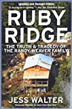 Walter, Jess: Ruby Ridge: The Truth and Tragedy of the Randy Weaver Family