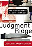 Zuckoff, Mitchell: Judgment Ridge: The True Story Behind the Dartmouth Murders