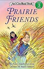 Prairie Friends (I Can Read Book 3) by Nancy…