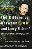 Wilson, Mike: The Difference Between God and Larry Ellison