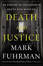 Death and Justice: An Expose of Oklahoma's…