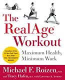 Roizen, Michael F.: The RealAge Workout: Maximum Health, Minimum Work