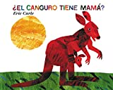 Carle, Eric: ¿El Canguro Tiene Mamá? (Does a Kangaroo Have a Mother Too?, Spanish Language Edition)