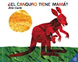 Carle, Eric: El canguro tiene mama? (Spanish edition) (Does a Kangaroo Have a Mother, Too?)