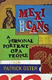 Oster, Patrick: The Mexicans: A Personal Portrait of a People