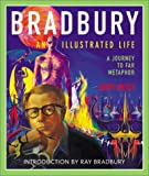 Weist, Jerry: Bradbury, an Illustrated Life: A Journey to Far Metaphor