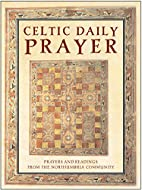 Celtic Daily Prayer: Prayers and Readings…