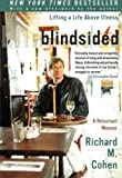 Cohen, Richard M.: Blindsided: Lifting A Life Above Illness A Reluctant Memoir