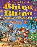 Prose, Francine: Rhino, Rhino, Sweet Potato (Prose, Francine)