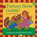 Holub, Joan: Turkeys Never Gobble