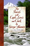 McMullan, Kate: My Travels with Capts. Lewis and Clark, by George Shannon