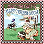 Mary Engelbreit's Happy Mother Goose by Mary…