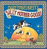 Engelbreit, Mary: Mary Engelbreit's Silly Mother Goose