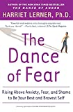 Lerner, Harriet Goldhor: The Dance Of Fear: Rising Above Anxiety, Fear, And Shame To Be Your Best And Bravest Self