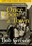 Greene, Bob: Once upon a Town: The Miracle of the North Platte Canteen