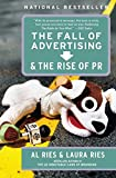 Ries, Al: The Fall of Advertising and the Rise of PR