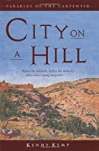 City on a Hill: Parables of the Carpenter…