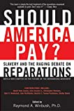 Winbush, Raymond: Should America Pay: Slavery and the Raging Debate on Reparations
