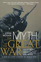 The Myth of the Great War: A New Military…