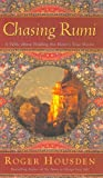 Housden, Roger: Chasing Rumi : A Fable about Finding the Heart&#39;s True Desire