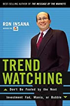 Trendwatching: Don't be Fooled by the Next…