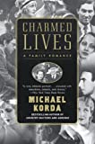 Korda, Michael: Charmed Lives: A Family Romance