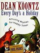 Every Day's a Holiday: Amusing Rhymes for…
