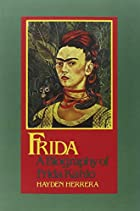 Frida: A Biography of Frida Kahlo by Hayden…