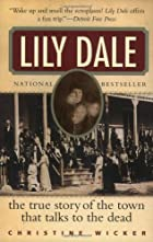 Lily Dale: The True Story of the Town that…