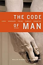 The Code of Man: Love Courage Pride Family…