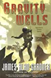 Gardner, James Alan: Gravity Wells: Speculative Fiction Stories
