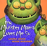 Leuck, Laura: My Monster Mama Loves Me So