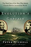 Nichols, Peter: Evolution&#39;s Captain: The Dark Fate of the Man Who Sailed Charles Darwin Around the World