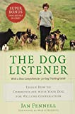 Fennell, Jan: The Dog Listener: Learn How to Communicate With Your Dog for Willing Cooperation