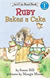 Hill, Susan: Ruby Bakes a Cake (I Can Read Book 1)