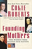 Roberts, Cokie: Founding Mothers: The Women Who Raised Our Nation