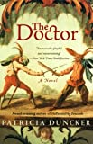 Duncker, Patricia: The Doctor: A Novel