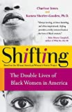 Jones, Charisse: Shifting: The Double Lives of Black Women in America